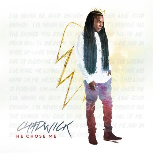 He Chose Me by Chadwick