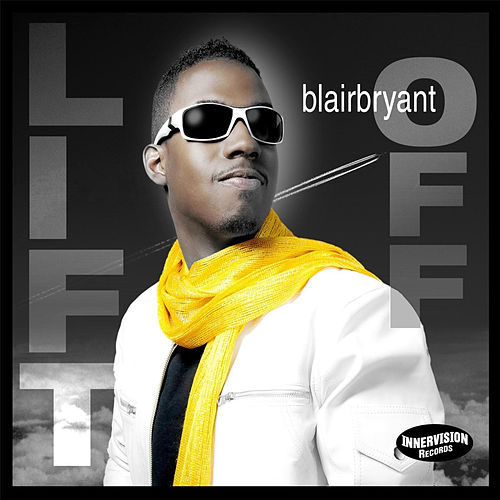 Lift Off - Single by Blair Bryant