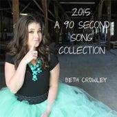 2015: A 90 Second Song Collection von Beth Crowley