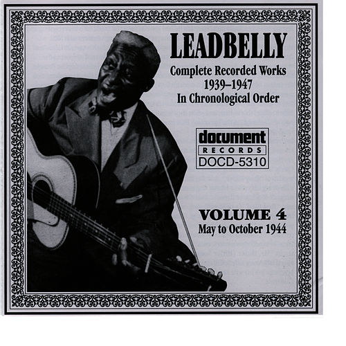 Leadbelly Vol. 4 1939-1947 by Leadbelly