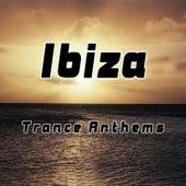 Ibiza Trance Anthems de Various Artists