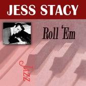 Roll 'Em by Jess Stacy