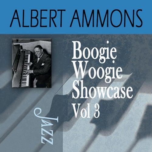 Boogie Woogie Showcase, Vol. 3 by Albert Ammons