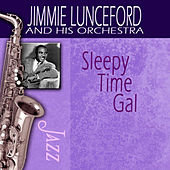 Sleepy Time Gal by Jimmie Lunceford And His Orchestra