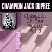 Champion Of The World, Vol. 3 by Champion Jack Dupree