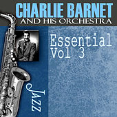 Essential, Vol. 3 by Charlie Barnet & His Orchestra