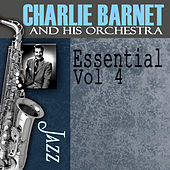 Essential, Vol. 4 by Charlie Barnet & His Orchestra