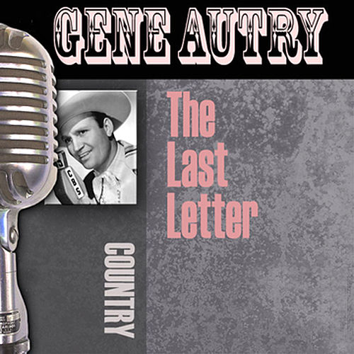 The Last Letter by Gene Autry
