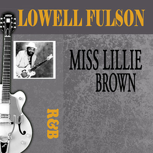 Miss Lillie Brown by Lowell Fulson