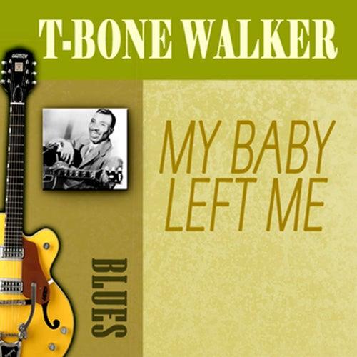 My Baby Left Me by T-Bone Walker