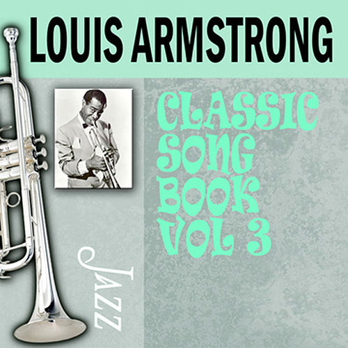 Classic Song Book, Vol. 3 by Louis Armstrong
