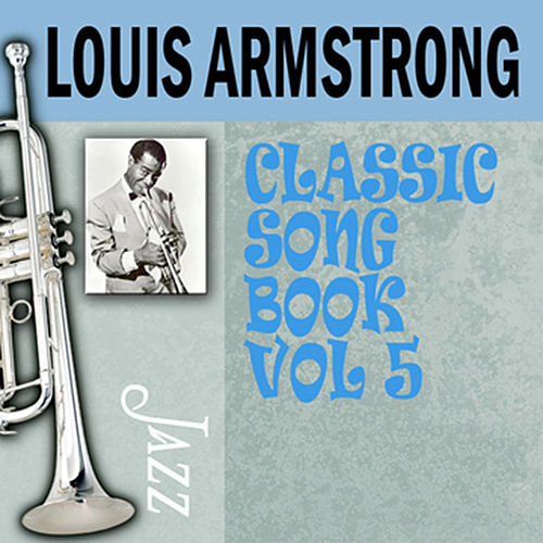 Classic Song Book, Vol. 5 by Louis Armstrong