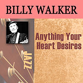 Anything Your Heart Desires by Billy Walker