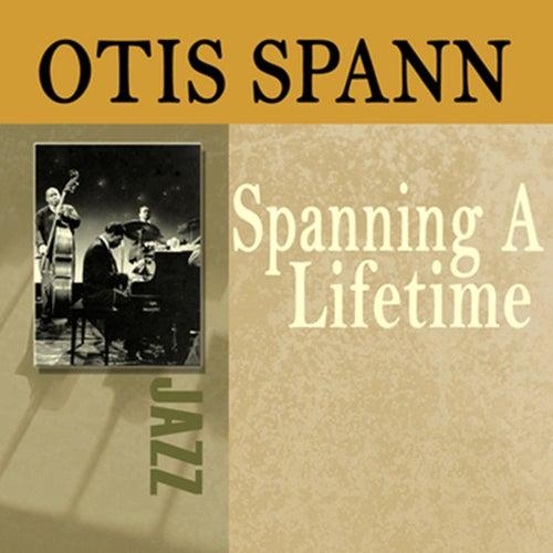 Spanning A Lifetime by Otis Spann