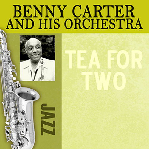 Tea For Two by Benny Carter