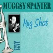 Mug Shot by Muggsy Spanier