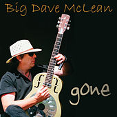 Gone [Single] di Big Dave McLean