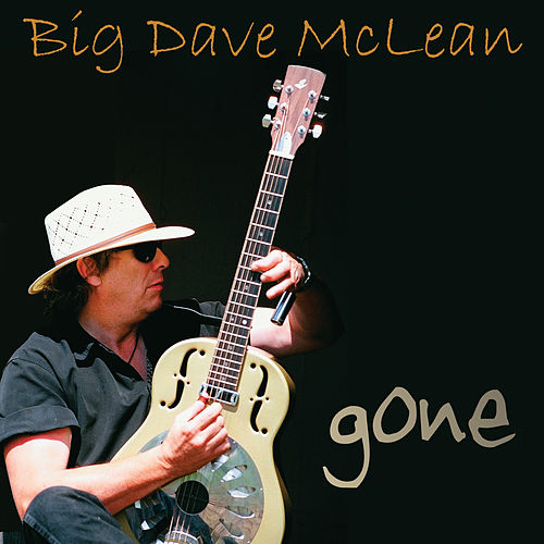 Gone [Single] by Big Dave McLean