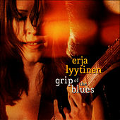 Grip Of The Blues by Erja Lyytinen