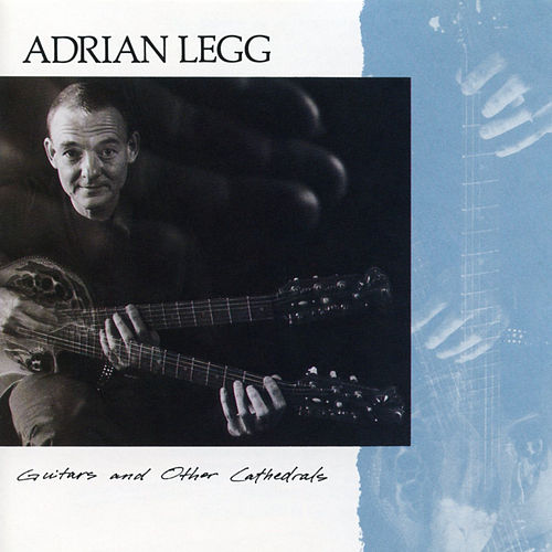 Guitars and Other Cathedrals by Adrian Legg