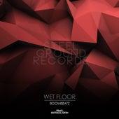 Wet Floor by Boombeatz