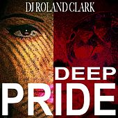Deep Pride by DJ Roland Clark
