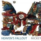 Heavens Fallout von Mickey Factz