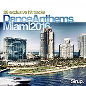 Sirup Dance Anthems Miami 2016 von Various Artists