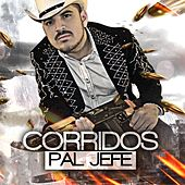 Corridos Pal Jefe by Various Artists