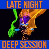 Late Night Deep Session by Various Artists