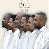 Feels Good de Take 6