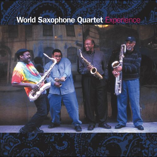 Experience by World Saxophone Quartet