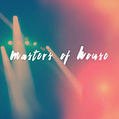 Masters of House by Various Artists