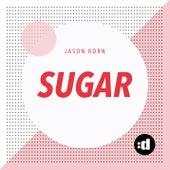 Sugar (Original) by Jason Born