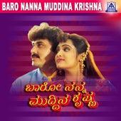 Baro Nanna Muddina Krishna (Original Motion Picture Soundtrack) by Various Artists