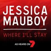 Where I'll Stay von Jessica Mauboy