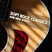 Soft Rock Classics and New Songs von Various Artists