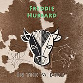 In The Middle by Freddie Hubbard