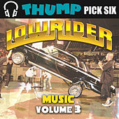 Thump Pick Six Lowrider Music Vol. 3 by Various Artists