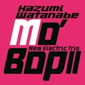 MO' BOP II by Kazumi Watanabe New Electric Trio