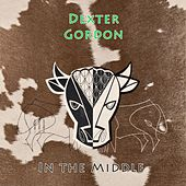 In The Middle von Dexter Gordon