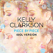 Piece By Piece (Idol Version) von Kelly Clarkson