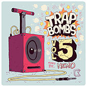 Trap Bombs Vol. 5 (Mixed by Nemo) by Various Artists