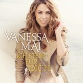 Ich sterb für dich von Vanessa Mai