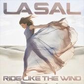 Ride Like the Wind de La Sal