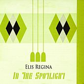In The Spotlight von Elis Regina