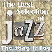 The Best Selection of Jazz, Vol. 2 - The Song Is You von Various Artists