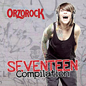 Orzorock Seventeen Compilation [Deluxe Edition] (Deluxe Edition) by Various Artists