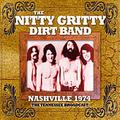Nashville 1974 (Live) by Nitty Gritty Dirt Band