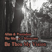 The Master's Musicians: Be Thou My Vision van Allen